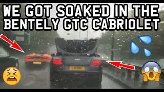 WE GOT SOAKED IN A BENTLEY GTC CABRIOLET!!