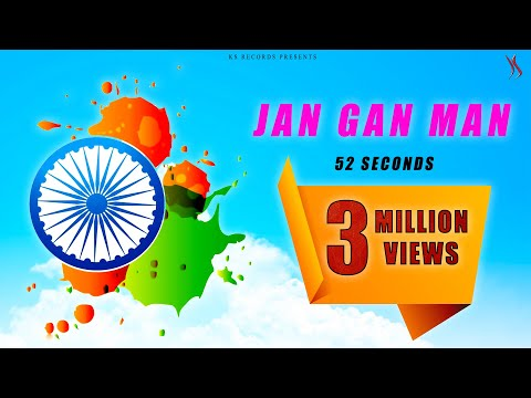 JAN GAN MAN , RASHTRA GAAN , INDIAN NATIONAL ANTHEM in 52 sec. Kapil Jangir