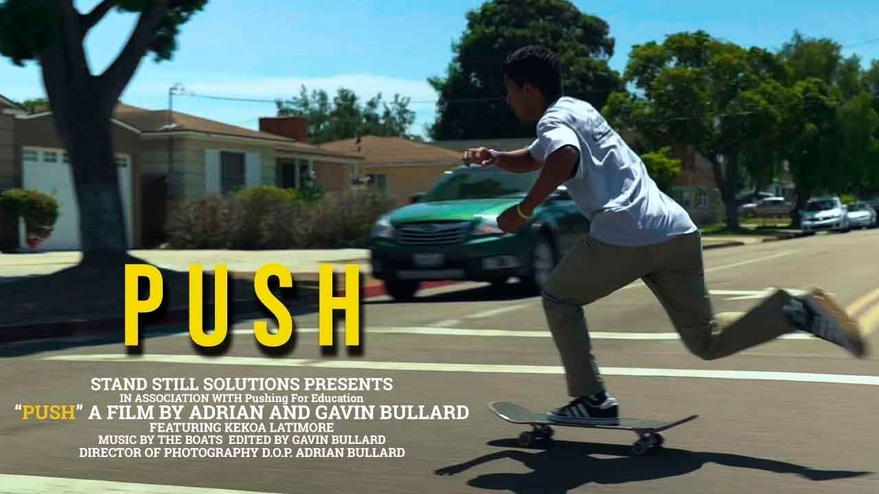 """PUSH"" - A MINI DOCUMENTARY"