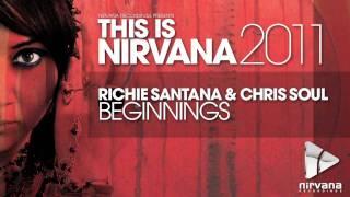 Richie Santana & Chris Soul - Beginnings *This Is Nirvana* (PROMO)