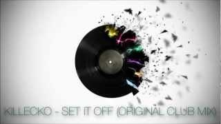 Video Killecko - Set It Off (Original Club Mix) download MP3, 3GP, MP4, WEBM, AVI, FLV Oktober 2018