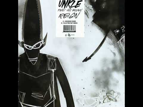 Unkle feat. Ian Brown - Reign (False Prophet Mix)