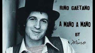 Rino Gaetano - A mano a mano + testo
