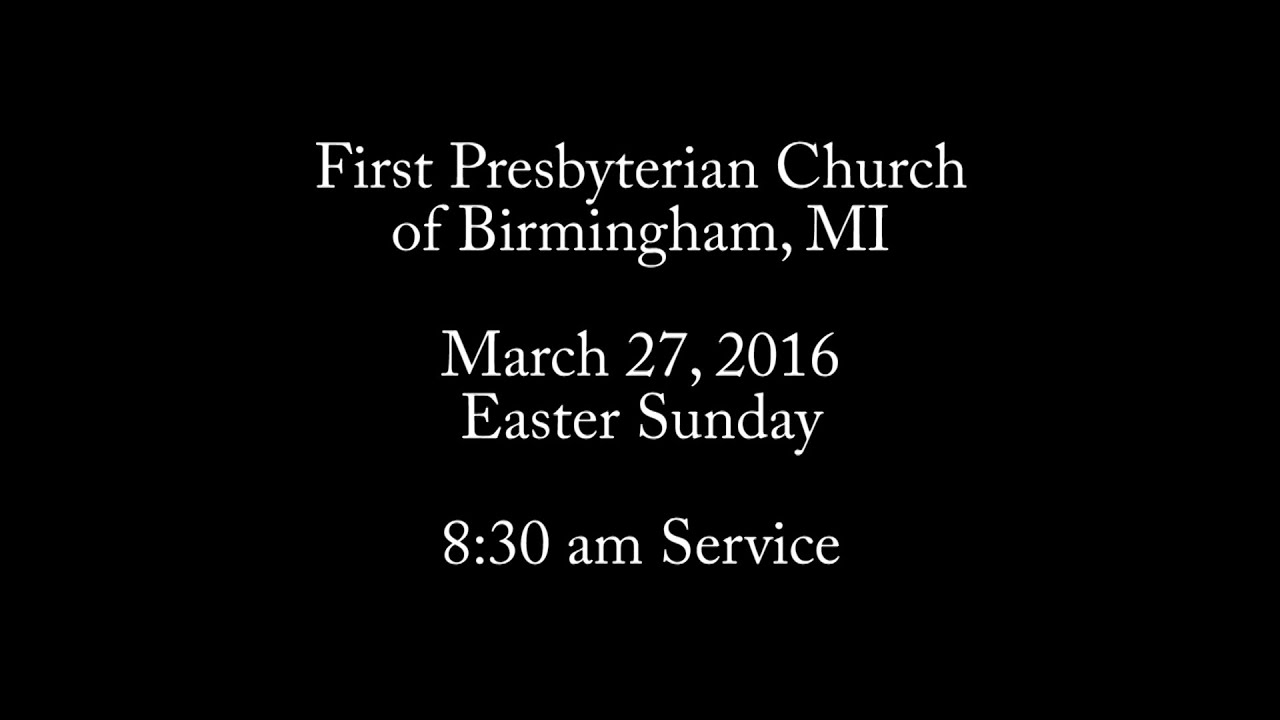 First Presbyterian Church of Birmingham, MI - Easter 8:30 service