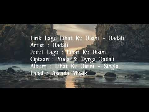 Dadali - Lihat Ku Disini ( Unofficial Video Lirik )