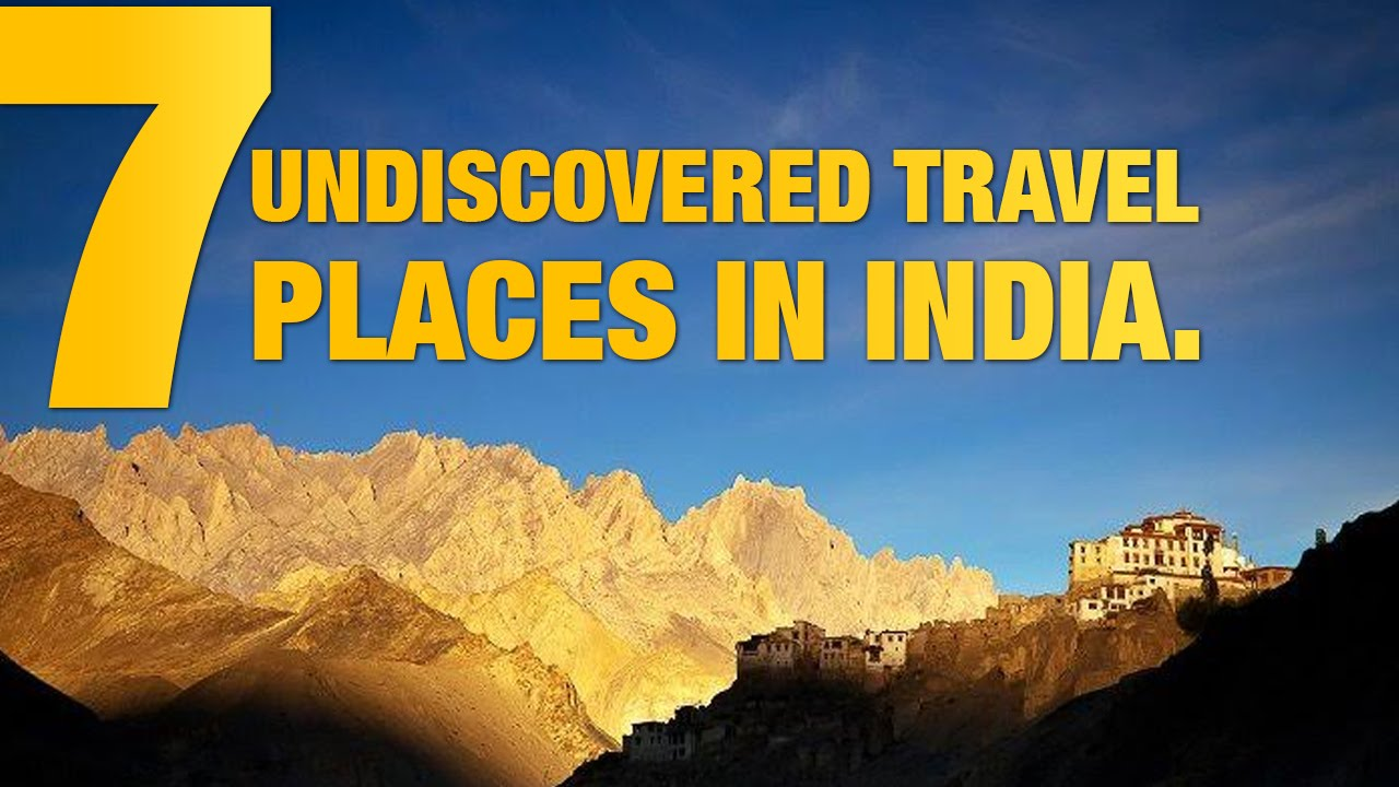 7 Undiscovered Travel Places In India