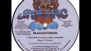 Maggotron - Return To The Planet Bass (Smash Windows Mix)