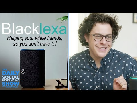 Educate Your White Friends with Blacklexa | The Daily Social Distancing Show