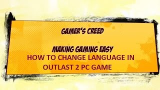 How to change language in outlast 2 pc game