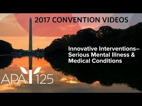 Innovative Interventions - Serious Mental Illness and Medical Conditions