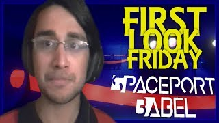 FIRST LOOK FRIDAY #2 ft. Spaceport Babel   FUNNY MOMENTS