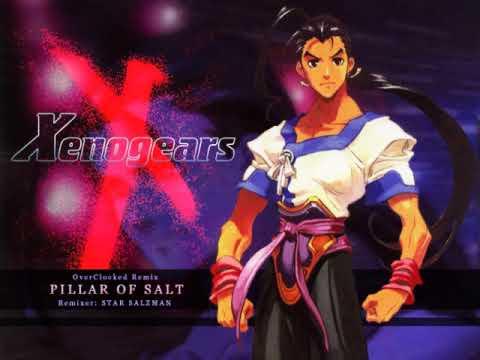Pillar Of Salt ~ Xenogears (OC Remix)