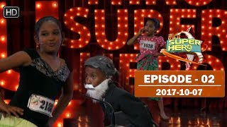 Hiru Super Hero | Episode 02 | 2017-10-07 Thumbnail