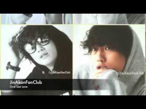 JinAkanFanClub- One Last Love