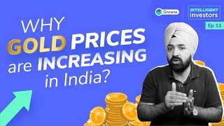 Gold Rate: Why Gold Prices are Increasing in India | Digital Gold Investment on Groww | Hindi