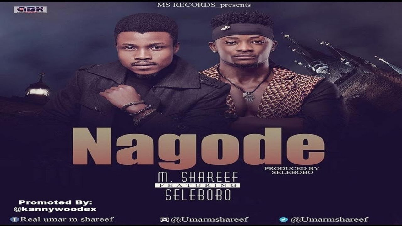 Download M.Shareef Ft. Selebobo – Nagode (NEW MUSIC 2016)