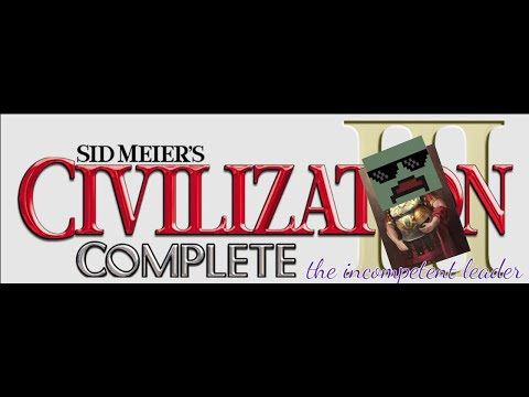Sid Meier's Civilization III  the incompetent leader |