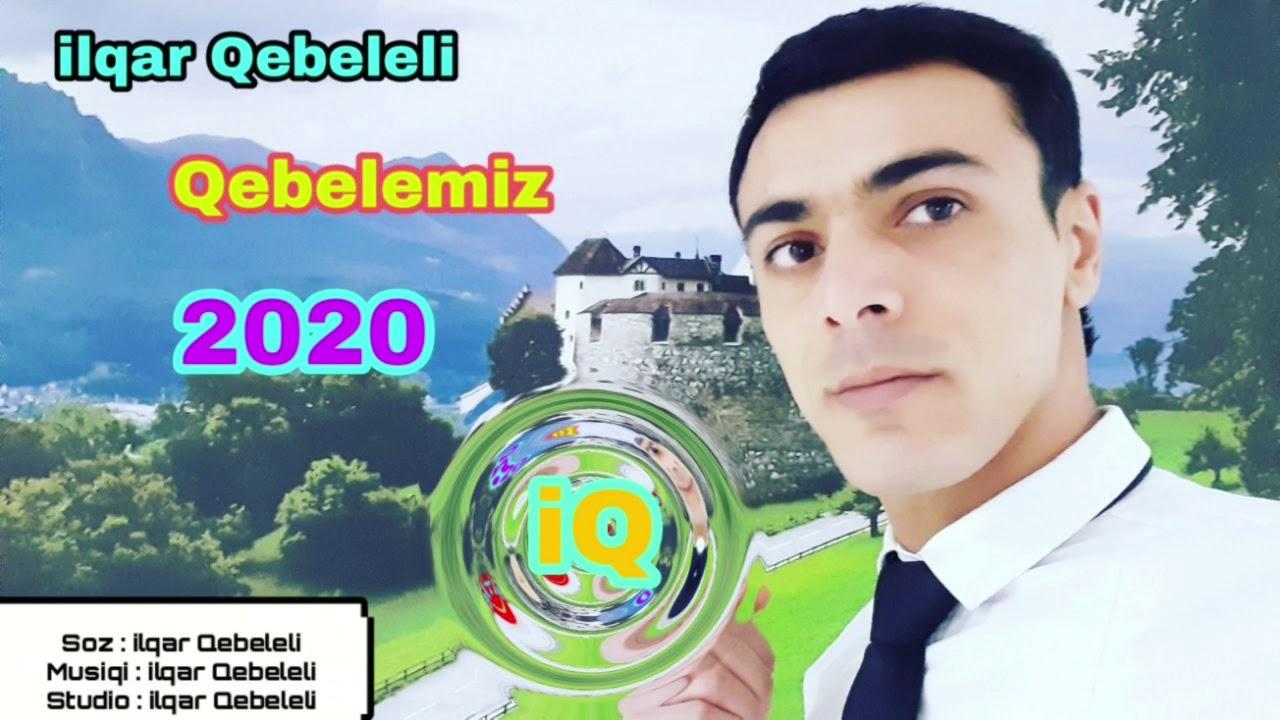 ilqar Qebeleli - Qebelemiz - 2020