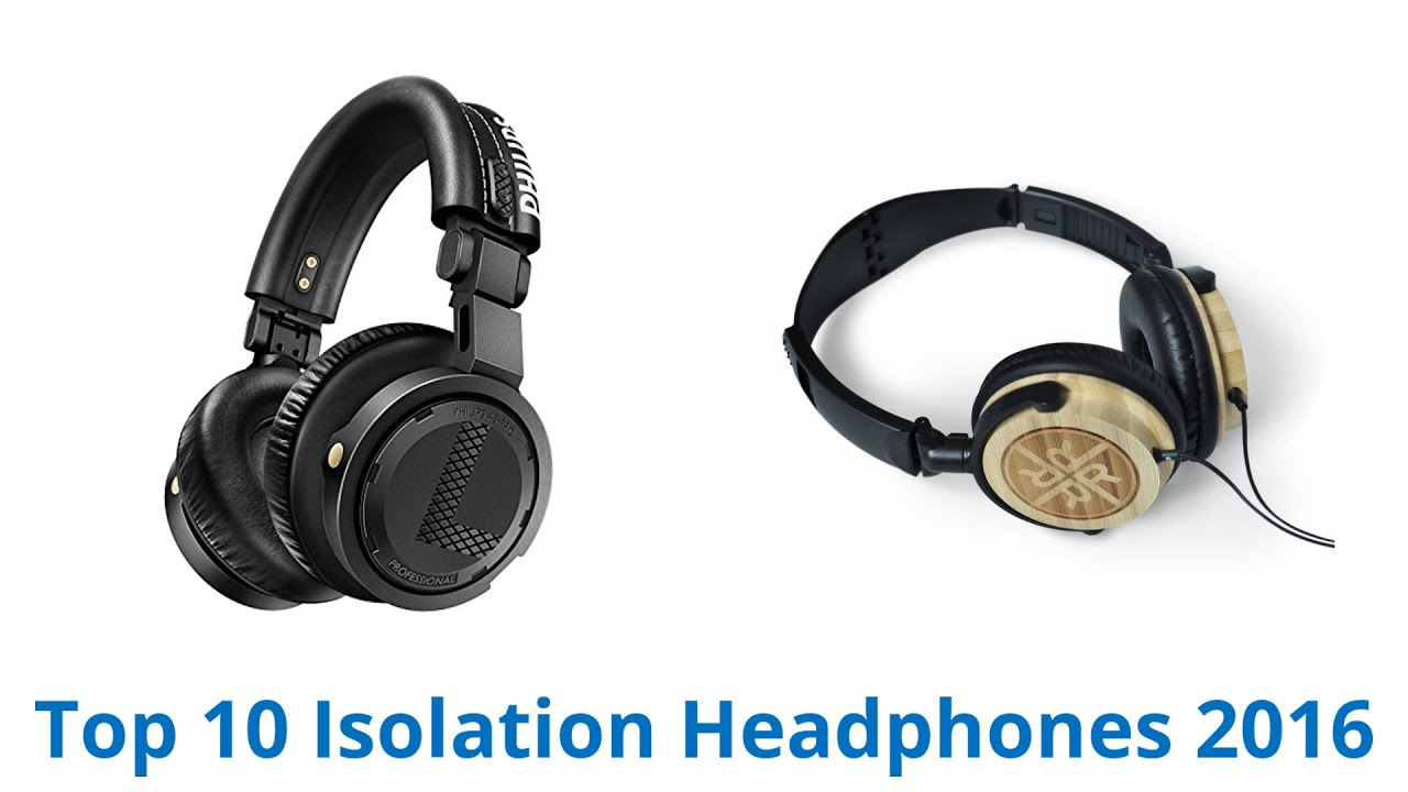 10 Best Isolation Headphones 2016 - YouTube