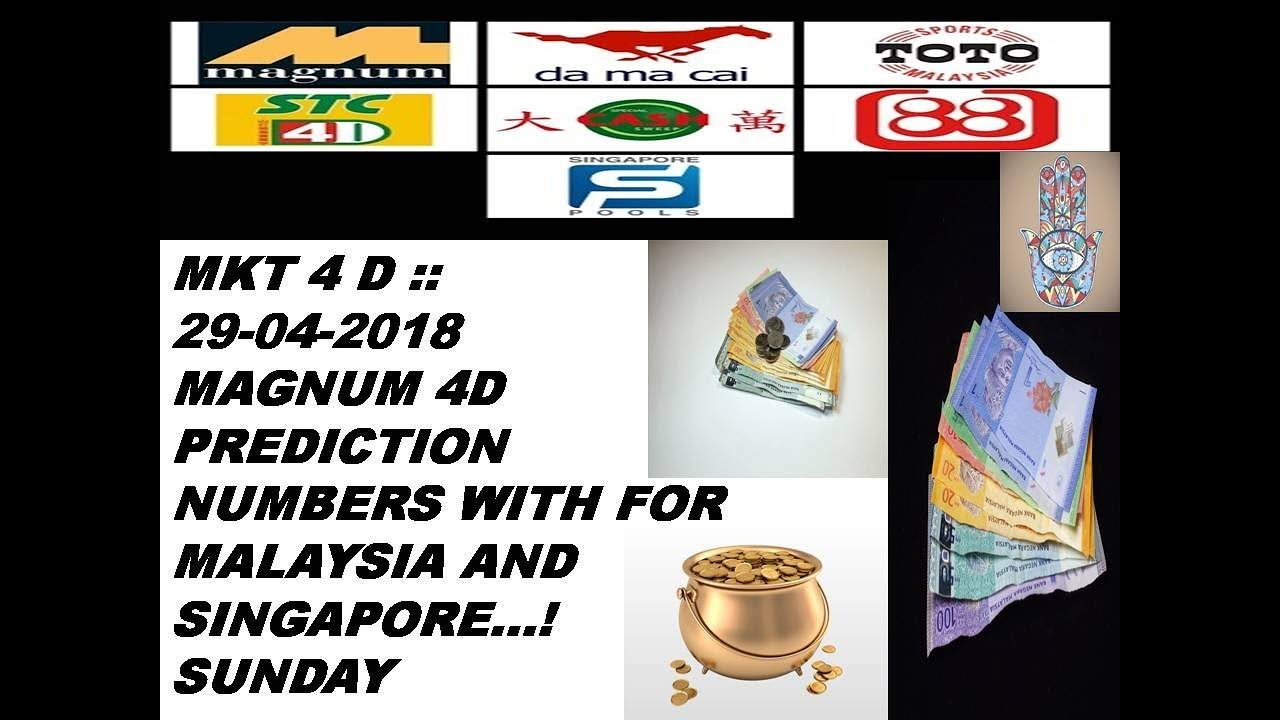 MKT 4 D :: 29-04-2018 MAGNUM 4D PREDICTION CHART WITH NUMBERS FOR SUNDAY  MALAYSIA AND SINGAPORE 4D