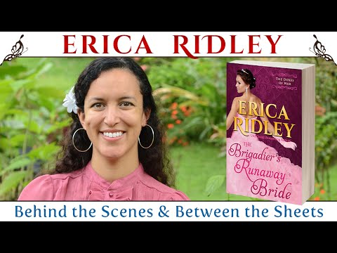 The Brigadier's Runaway Bride by Erica Ridley (Behind the Scenes & Between the Sheets)