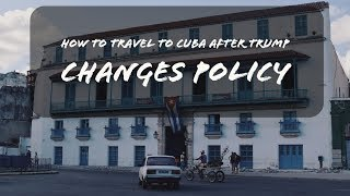 How to Travel to Cuba After Trump Changes Policy