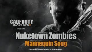 Call Of Duty: Black Ops 2 – Nuketown Zombies Mannequin Song