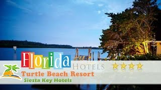 Turtle Beach Resort - Siesta Key Hotels, Florida