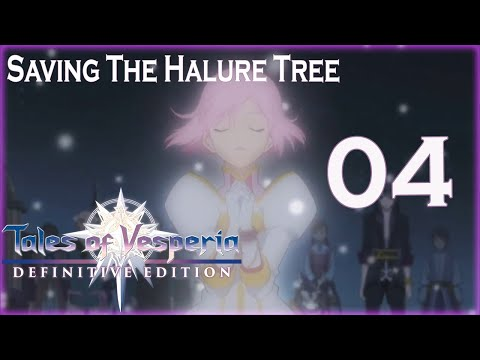 Tales Of Vesperia: Definitive Edition - (Part 4) Saving The Halure Tree