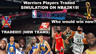 What if the Warriors Starting 5 were TRADED! Season & Playoff Simulation on NBA2K19!!!