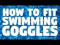 How to Fit Swimming Goggles