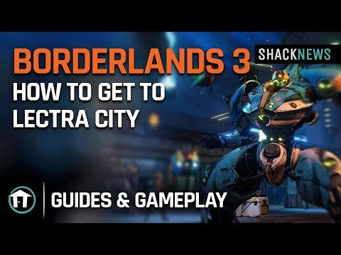 Borderlands 3 - How to get to Lectra City