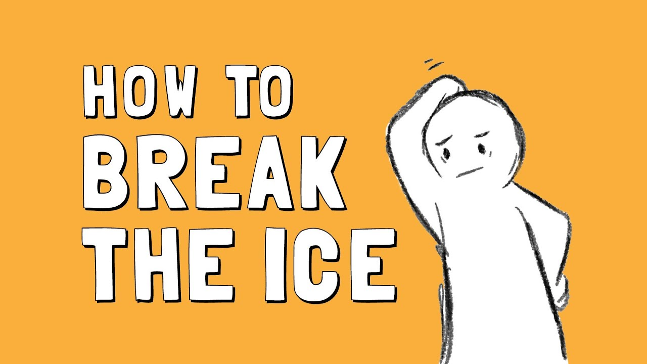 Good Ways To Break The Ice