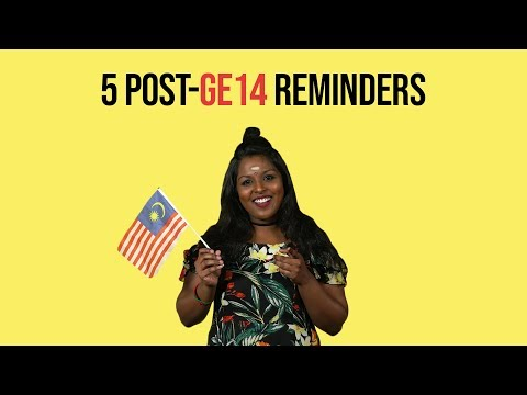 5 Things To Remember As Malaysians Post-GE14 | NANDINI SAYS