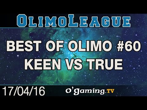 KeeN vs True - Best of OlimoLeague #60