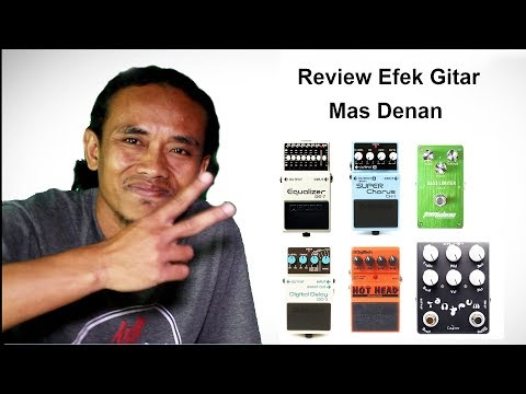 Review Singkat Efek Gitar Cak Denan