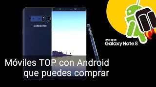 Los móviles TOP con Android que puedes comprar (Septiembre 2017)