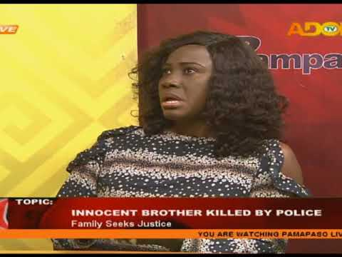 Innocent brother killed by police - Pampaso on Adom TV (15-5-18)