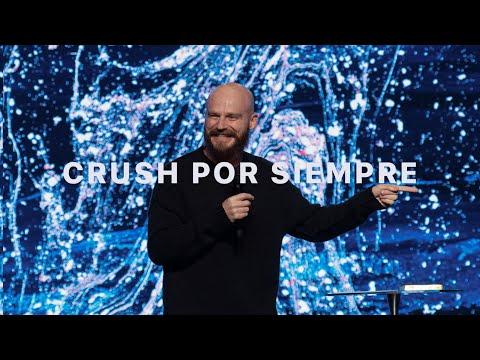 Crush Por Siempre | Crush | Ps.Andrés Spyker