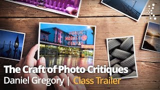 The Craft of Photo Critiques with Daniel Gregory | Official Trailer