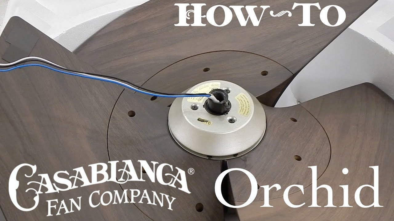 How To Install A Ceiling Fan Casablanca Orchid Youtube Wiring