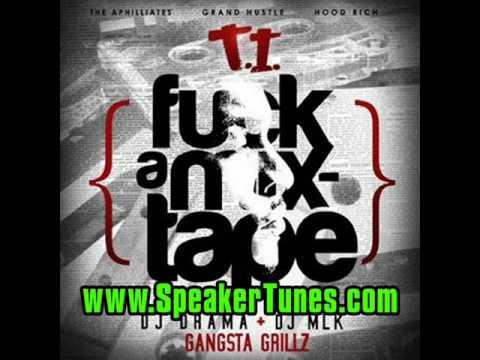 T.I. - Whatcha Sayin Tip (Fuck A Mixtape)