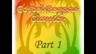 Gospel Reggae Classics Chapter 1