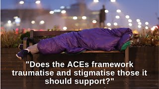 "David asks ""Does the ACEs framework traumatise and stigmatise those it should support?"""