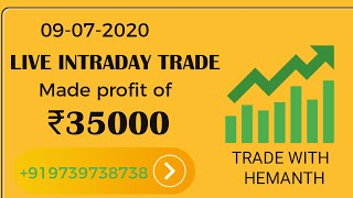 Live Intraday Trade - Made profits of Rs.35000 on ||09-07-2020|| Trade With Hemanth