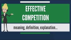 What is EFFECTIVE COMPETITION? What does EFFECTIVE COMPETITION mean? EFFECTIVE COMPETITION meaning