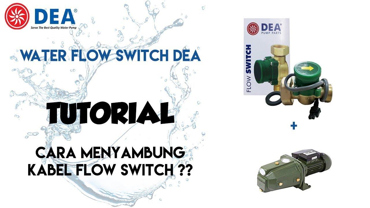 Tutorial Cara Pemasangan Kabel Flow Switch DEA / Otomatis Pompa Air