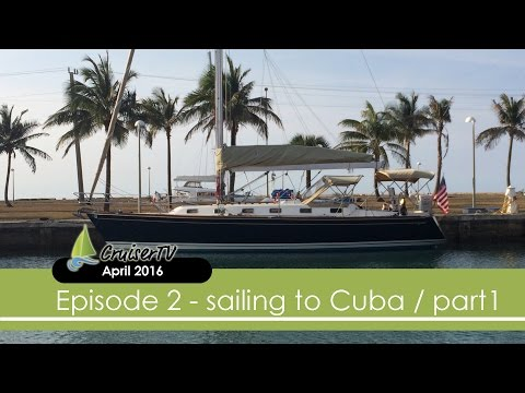 CRUISERTV EP#2: Sailing to Cuba part 1