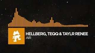 [House] - Hellberg, Teqq & Taylr Renee - Air [Monstercat Release]