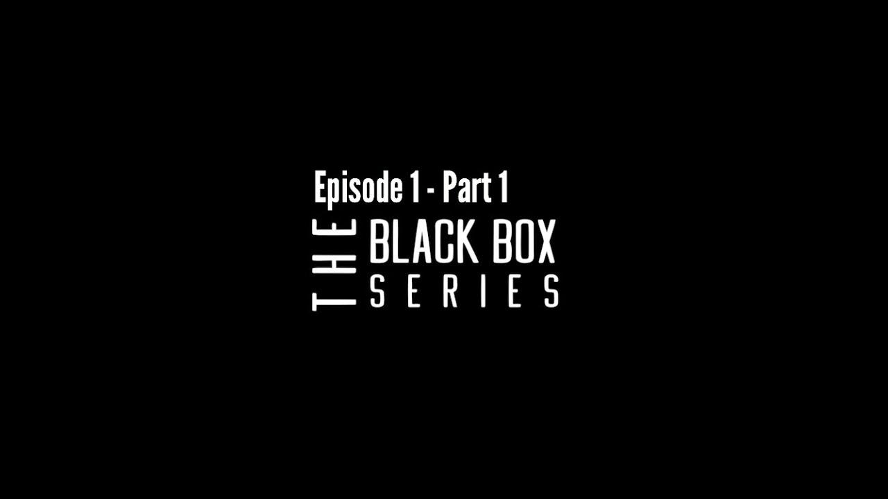 Download The Black Box Series - Episode 1 - Part 1